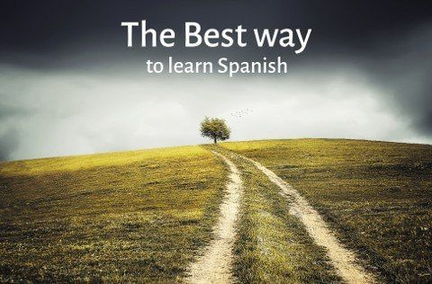 the best way to learn spanish,what is the best way to learn spanish
